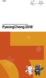 PyeongChang 2018 : Olympic & Paralympic Winter Games PyeongChang 2018 / The PyeongChang Organizing Committee for the 2018 Olympic & Paralympic Winter Games | Jeux olympiques d'hiver. Comité d'organisation. 23, 2018, PyeongChang