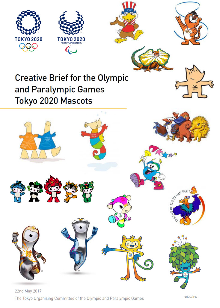 Creative brief for the Olympic and Paralympic Games Tokyo 2020 mascots / The Tokyo Organising Committee of the Olympic and Paralympic Games | Summer Olympic Games. Organizing Committee. 32, 2020, Tokyo
