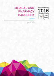 Medical and pharmacy handbook / Lillehammer Youth Olympic Games Organizing Committee | Winter Youth Olympic Games. Organizing Committee. 2, 2016, Lillehammer