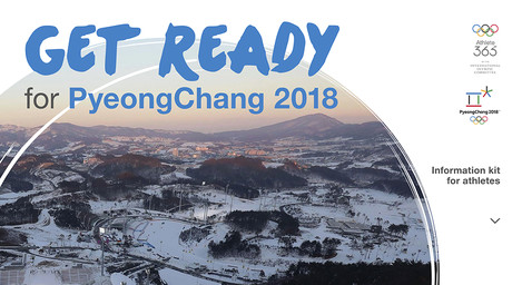 Get ready for PyeongChang 2018 : information kit for athletes / International Olympic Committee | Comité international olympique