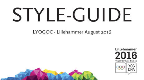 Style guide / Lillehammer Youth Olympic Games Organizing Committee | Jeux olympiques de la jeunesse d'hiver. Comité d'organisation. (2, 2016, Lillehammer)