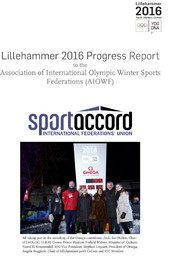Lillehammer 2016 progress report to the Association of International Olympic Winter Sports Federations (AIOWF) / Lillehammer Youth Olympic Games Organizing Committee | Jeux olympiques de la jeunesse d'hiver. Comité d'organisation. (2, 2016, Lillehammer)