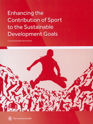 Enhancing the contribution of sport to the sustainable development goals / Iain Lindsey and Tony Chapman   Lindsey, Iain