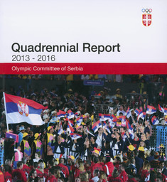 Quadriennal report : 2013 - 2016 / Olympic Committee of Serbia | Olympic Committee of Serbia