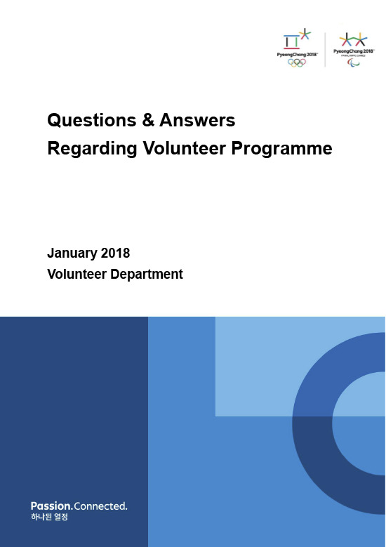 Questions & answers regarding volunteer programmes : PyeongChang 2018 / The PyeongChang Organising Committee for the XXIII Olympic Winter Games | Olympic Winter Games. Organizing Committee. 23, 2018, PyeongChang