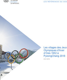 Les villages des Jeux Olympiques d'hiver d'Oslo 1952 à PyeongChang 2018 / Le Centre d'Etudes Olympiques | Le Centre d'Études Olympiques (Lausanne)