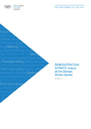 Demonstration sports : history at the Olympic Winter Games / The Olympic Studies Centre | Le Centre d'Études Olympiques (Lausanne)