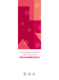 The PyeongChang 2018 cultural Olympiad : programme book / The PyeongChang Organizing Committee for the 2018 Olympic & Paralympic Winter Games | Jeux olympiques d'hiver. Comité d'organisation. 23, 2018, PyeongChang