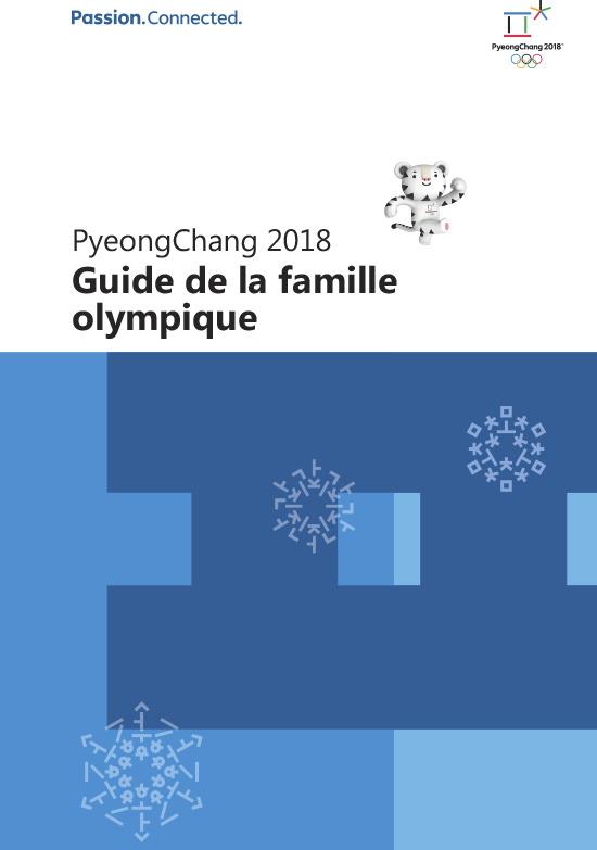 Guide de la famille olympique : PyeongChang 2018 / Comité d'organisation de PyeongChang pour les Jeux Olympiques et Paralympiques d'hiver de 2018 | Jeux olympiques d'hiver. Comité d'organisation. 23, 2018, PyeongChang