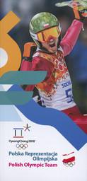 Polish Olympic team for the XXIII Winter Games PyeongChang 2018 = Polska reprezentacja na XXIII Zimowe Igrzyska Olimpijskie PyeongChang 2018 / Polish Olympic Committee | Szweda, Cyryl