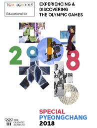 Experiencing & discovering the Olympic Games : special PyeongChang 2018 : educational kit / Aurélie Gaullet Moissenet | Gaullet Moissenet, Aurélie