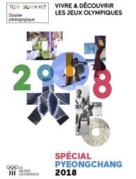 Vivre & découvrir les Jeux Olympiques : spécial PyeongChang 2018 : dossier pédagogique / Aurélie Gaullet Moissenet | Gaullet Moissenet, Aurélie