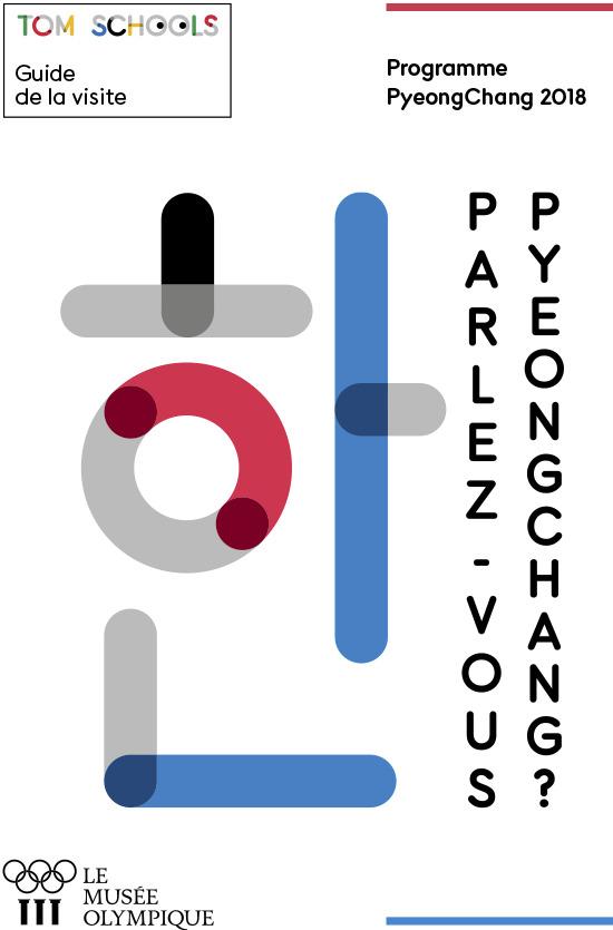 Parlez-vous PyeongChang ? : programme PyeongChang 2018 / Le Musée Olympique, Unité des programmes culturels et éducatifs | Musée olympique (Lausanne). Unité programmes culturels et éducatifs
