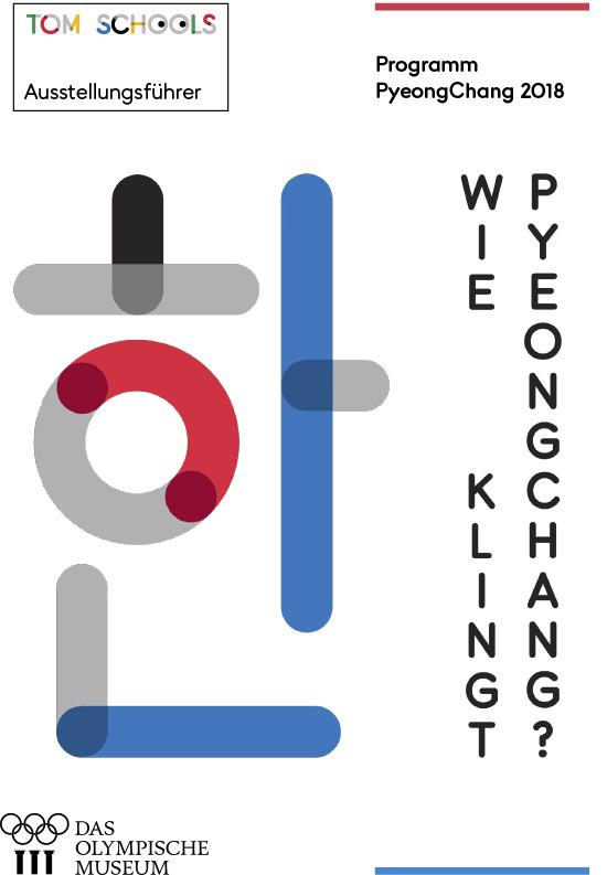 Wie klingt PyeongChang : Programm PyeongChang 2018 : Austellungsführer / Das Olympische Museum, Abteilung Kultur- und Erziehungsprogramme | Musée olympique (Lausanne). Unité programmes culturels et éducatifs