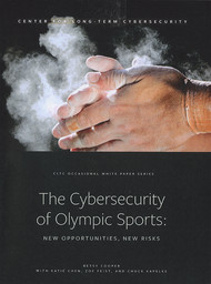 The cybersecurity of Olympic sports : new opportunities, new risks / UC Berkeley Center for Long-Term Cybersecurity | UC Berkeley Center for Long-Term Cybersecurity