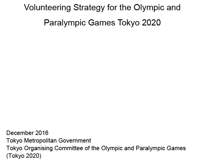 Volunteering strategy of the Olympic and Paralympic Games Tokyo 2020 / The Tokyo Organising Committee of the Olympic and Paralympic Games | Jeux olympiques d'été. Comité d'organisation. 32, 2020, Tokyo