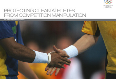 Protecting clean athletes from competition manipulation : IOC integrity package 2018 / International Olympic Committee   Comité international olympique