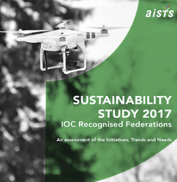 Sustainability study 2017 : IOC recognised federations : an assessment of the initiatives, trends and needs / Geert Hendriks & Rohit Ramesh | Hendriks, Geert