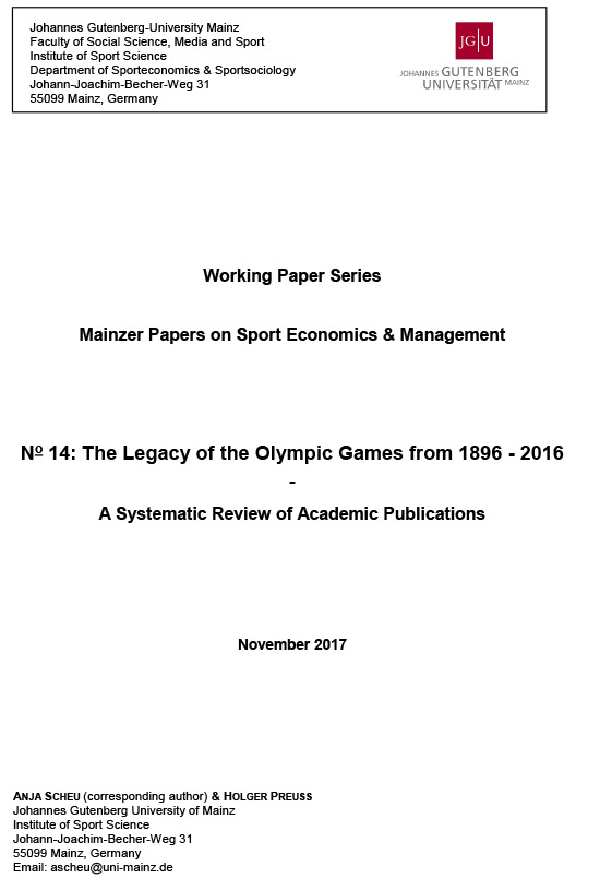 The legacy of the Olympic Games from 1896-2016 : a systematic review of academic publications : working paper series / Anja Scheu and Holger Preuss | Preuss, Holger