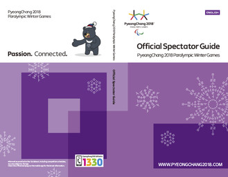 Official spectator guide : PyeongChang 2018 Paralympic Winter Games / The PyeongChang Organizing Committee for the 2018 Olympic & Paralympic Winter Games | Jeux olympiques d'hiver. Comité d'organisation. 23, 2018, PyeongChang