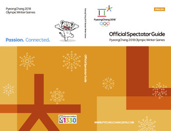 Official spectator guide : PyeongChang 2018 Olympic Winter Games / The PyeongChang Organizing Committee for the 2018 Olympic & Paralympic Winter Games | Jeux olympiques d'hiver. Comité d'organisation. 23, 2018, PyeongChang