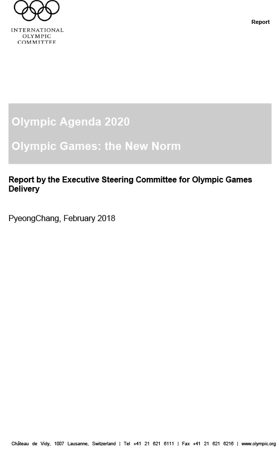 Olympic agenda 2020 : Olympic Games : the new norm : report by the Executive Steering Committee for Olympic Games : PyeongChang, February 2018 / International Olympic Committee | International Olympic Committee