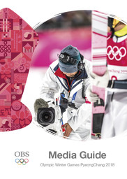 Media guide : Olympic Winter Games PyeongChang 2018 / Olympic Broadcasting Services | Olympic Broadcasting Services