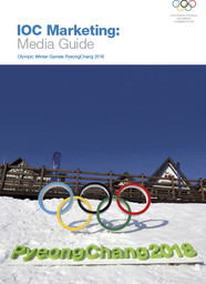 IOC marketing : media guide : Olympic Winter Games PyeongChang 2018 / International Olympic Committee | International Olympic Committee