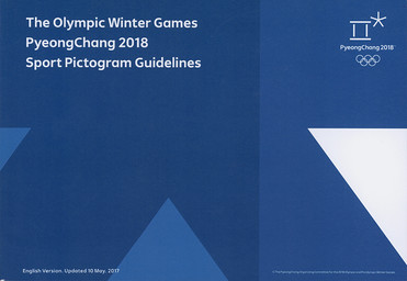 Sport pictogram guidelines : the Olympic Winter Games PyeongChang 2018 / The PyeongChang Organising Committee for the XXIII Olympic Winter Games | Jeux olympiques d'hiver. Comité d'organisation. 23, 2018, PyeongChang