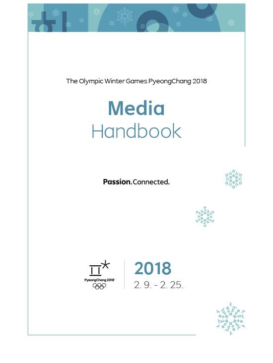 Media handbook : The Olympic Winter Games PyeongChang 2018 / The PyeongChang Organizing Committee for the 2018 Olympic & Paralympic Winter Games | Jeux olympiques d'hiver. Comité d'organisation. 23, 2018, PyeongChang