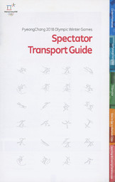 Spectator transport guide : PyeongChang 2018 Olympic Winter Games / The PyeongChang Organizing Committee for the 2018 Olympic & Paralympic Winter Games | Jeux olympiques d'hiver. Comité d'organisation. 23, 2018, PyeongChang