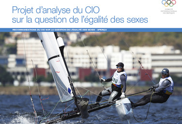 Projet d'analyse du CIO sur la question de l'égalité des sexes : Recommandations du CIO sur la question de l'égalité des sexes – aperçu / Comité International Olympique | International Olympic Committee