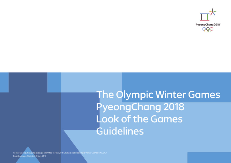 Look of the Games guidelines : the Olympic Winter Games PyeongChang 2018 / The PyeongChang Organising Committee for the 2018 Olympic and Paralympic Winter Games | Jeux olympiques d'hiver. Comité d'organisation. 23, 2018, PyeongChang