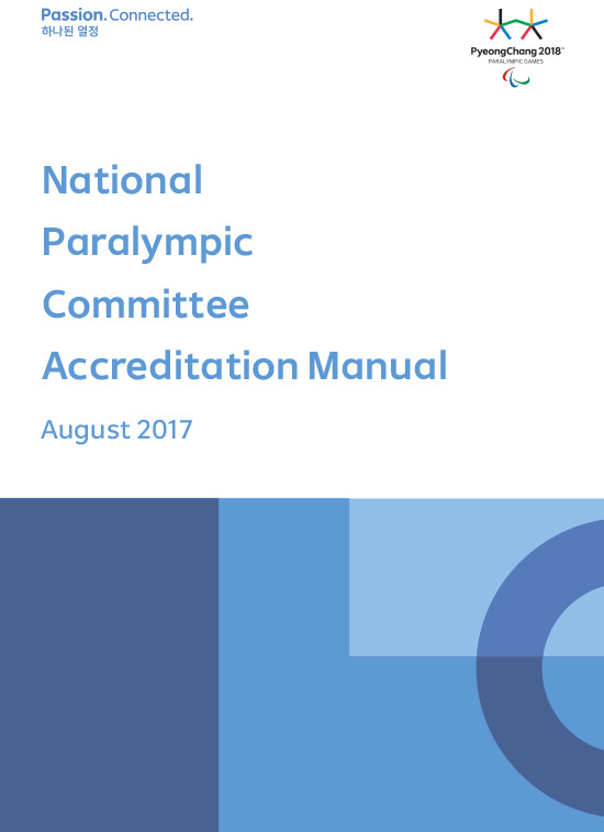 National Paralympic Committee accreditation manual : PyeongChang 2018 Paralympic Games / PyeongChang Organizing Committee for the 2018 Olympic and Paralympic Winter Games | Jeux olympiques d'hiver. Comité d'organisation. 23, 2018, PyeongChang