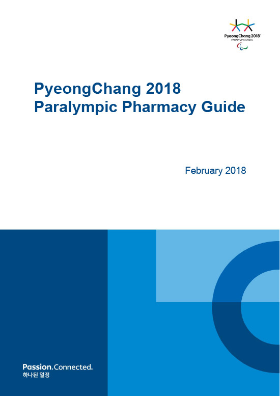 Paralympic pharmacy guide : PyeongChang 2018 / The PyeongChang Organising Committee for the XXIII Olympic Winter Games | Jeux olympiques d'hiver. Comité d'organisation. 23, 2018, PyeongChang