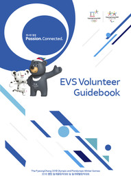 EVS volunteer guidebook : the PyeongChang 2018 Olympic and Paralympic Winter Games / The PyeongChang Organising Committee for the XXIII Olympic Winter Games | Jeux olympiques d'hiver. Comité d'organisation. 23, 2018, PyeongChang