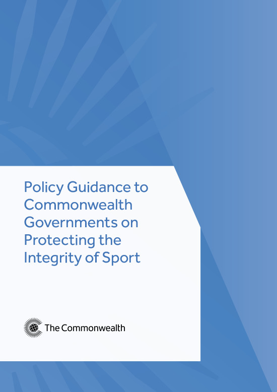 Policy guidance to Commonwealth governments on protecting the integrity of sport / the Commonwealth Secretariat | Commonwealth Secretariat