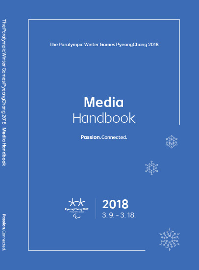 Media handbook : The Paralympic Winter Games PyeongChang 2018 : 2018 3.9. - 3.18. / The PyeongChang Organizing Committee for the 2018 Olympic & Paralympic Winter Games | Jeux olympiques d'hiver. Comité d'organisation. 23, 2018, PyeongChang