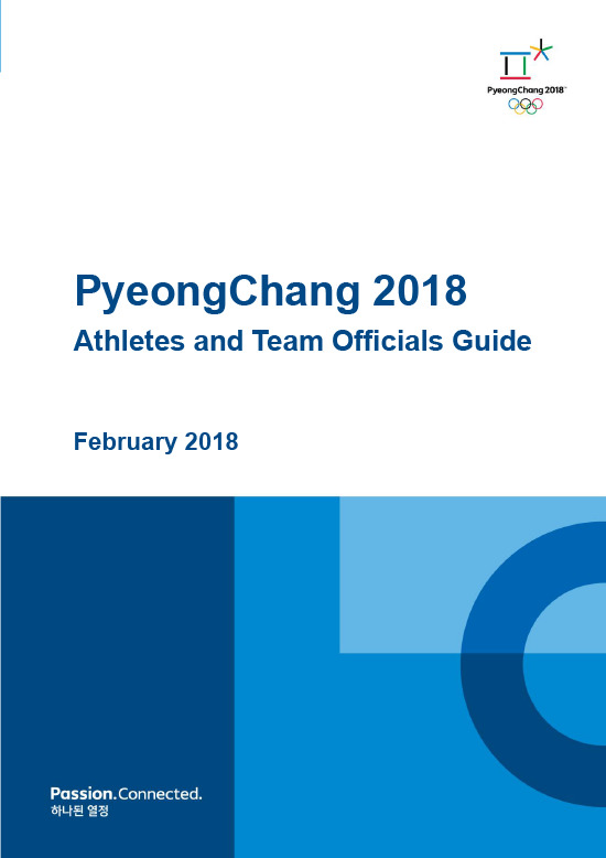 Athletes and team officials guide : PyeongChang 2018 / The PyeongChang Organising Committee for the XXIII Olympic Winter Games | Jeux olympiques d'hiver. Comité d'organisation. 23, 2018, PyeongChang