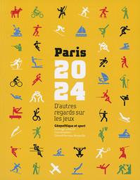 Paris 2024 : d'autres regards sur les Jeux : géopolitique et sport / coord. Gérard Perreau-Bezouille | Perreau-Bezouille, Gérard