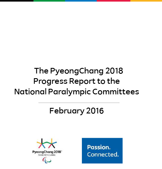The PyeongChang 2018 progress report to the National Paralympic Committees / The PyeongChang Organizing Committee for the 2018 Olympic & Paralympic Winter Games | Jeux olympiques d'hiver. Comité d'organisation. 23, 2018, PyeongChang