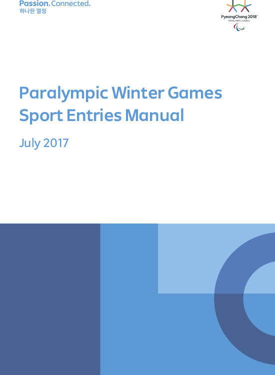 Paralympic Winter Games sport entries manual / The PyeongChang Organizing Committee for the 2018 Olympic & Paralympic Winter Games | Jeux olympiques d'hiver. Comité d'organisation. 23, 2018, PyeongChang