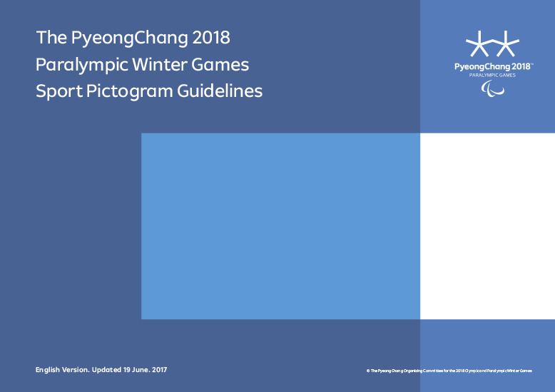 Sport pictogram guidelines : the PyeongChang 2018 Paralympic Winter Games / The PyeongChang Organising Committee for the XXIII Olympic Winter Games | Jeux olympiques d'hiver. Comité d'organisation. (23, 2018, PyeongChang)