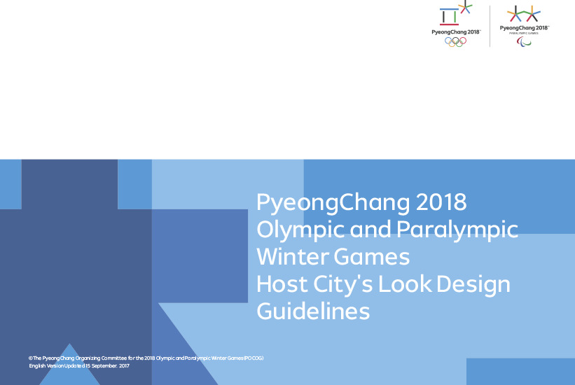 Host city's look design guidelines : PyeongChang 2018 Olympic & Paralympic Winter Games / The PyeongChang Organising Committee for the XXIII Olympic Winter Games | Jeux olympiques d'hiver. Comité d'organisation. 23, 2018, PyeongChang