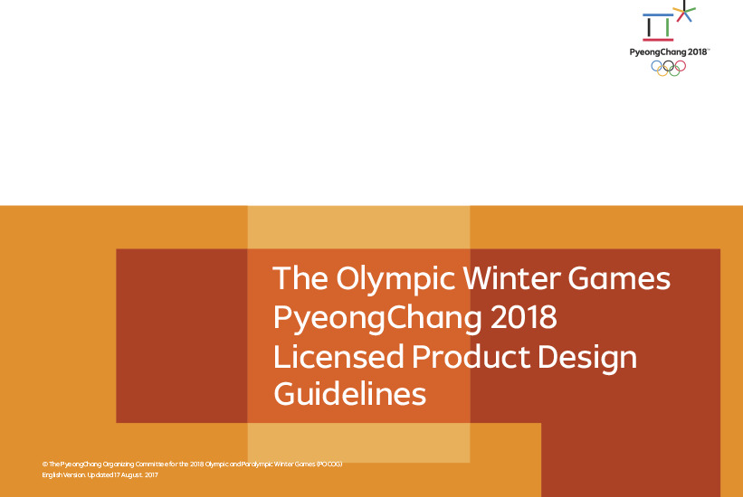 Licensed product design guidelines : the Olympic Winter Games PyeongChang 2018 / The PyeongChang Organising Committee for the XXIII Olympic and Paralympic Winter Games | Jeux olympiques d'hiver. Comité d'organisation. 23, 2018, PyeongChang