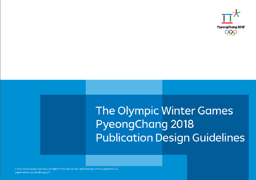 Publication design guidelines : the Olympic Winter Games PyeongChang 2018 / The PyeongChang Organising Committee for the XXIII Olympic and Paralympic Winter Games | Olympic Winter Games. Organizing Committee. 23, 2018, PyeongChang