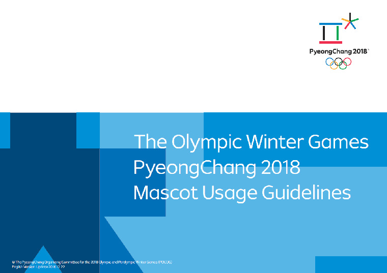 Mascot usage guidelines : the Olympic Winter Games PyeongChang 2018 / The PyeongChang Organising Committee for the XXIII Olympic and Paralympic Winter Games | Olympic Winter Games. Organizing Committee. 23, 2018, PyeongChang