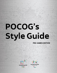 POCOG'Ss style guide : pre-Games edition / The PyeongChang Organizing Committee for the 2018 Olympic & Paralympic Winter Games | Jeux olympiques d'hiver. Comité d'organisation. 23, 2018, PyeongChang
