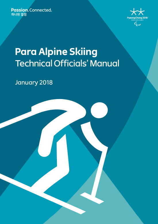 Technical officials' manual : PyeongChang 2018 Paralympic Games / The PyeongChang Organizing Committee for the 2018 Olympic & Paralympic Winter Games | Jeux olympiques d'hiver. Comité d'organisation. 23, 2018, PyeongChang