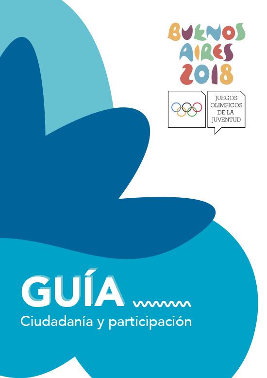 Ciudadanía y participación : guía : Juegos Olímpicos de la Juventud Buenos Aires 2018 / Gobierno de la Ciudad de Buenos Aires | Gobierno de la Ciudad de Buenos Aires